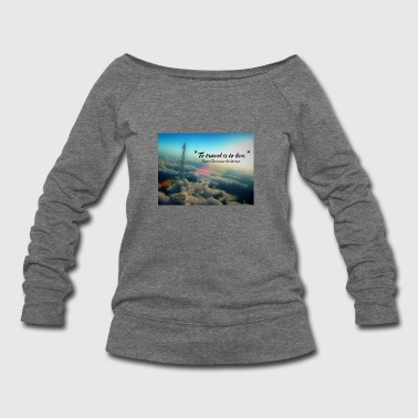 Live for Travel Quote - Women's Wideneck Sweatshirt