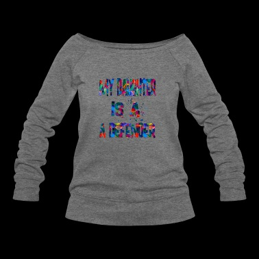 My Daughter is A Defender - Women's Wideneck Sweatshirt