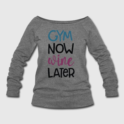 Gym Now Wine Later - Women's Wideneck Sweatshirt