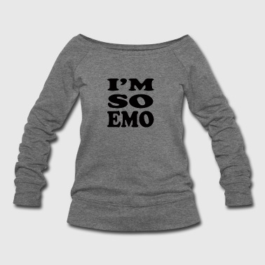 I'M So Emo - Women's Wideneck Sweatshirt