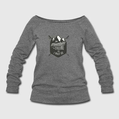 MOUNTAINS ARE CALLING - Women's Wideneck Sweatshirt