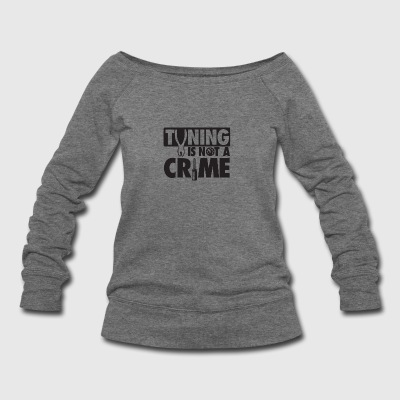 Tuning is not a crime - Women's Wideneck Sweatshirt