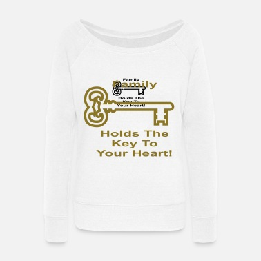 family_holds_the_key_to_your_heart - Women's Wide-Neck Sweatshirt