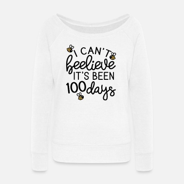 School I Can't Beelieve It's Been 100 Days of School Bee - Women's Wide-Neck Sweatshirt