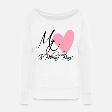 Prison My Heart Is Behind Bars - Women's Wide-Neck Sweatshirt