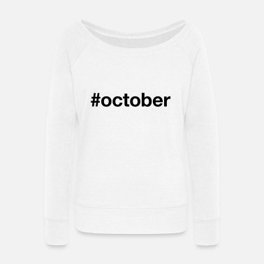 October OCTOBER - Women's Wide-Neck Sweatshirt