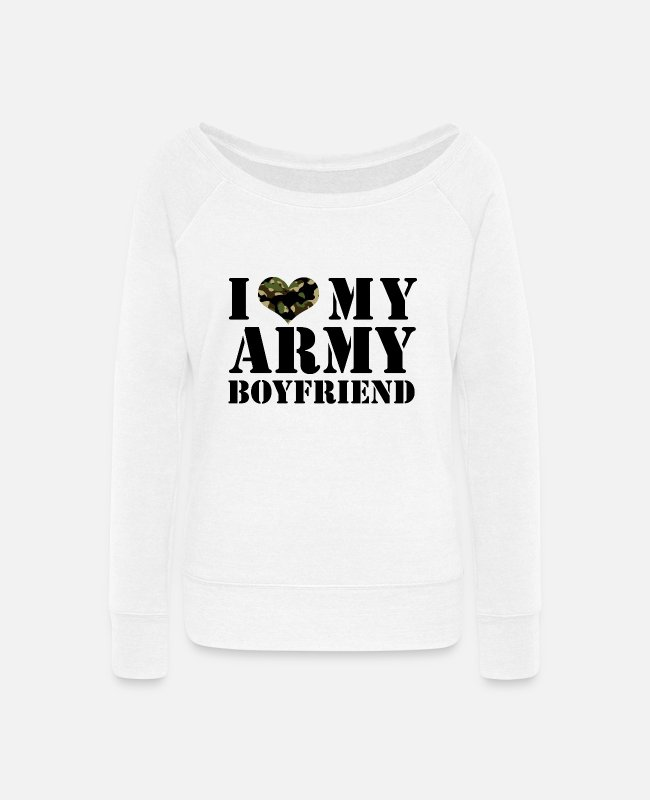 Army Girlfriend Hoodies & Sweatshirts - i love my army boyfriend - Women's Wide-Neck Sweatshirt white