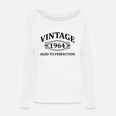 Aged To Perfection vintage 1964 aged to perfection - Women's Wide-Neck Sweatshirt