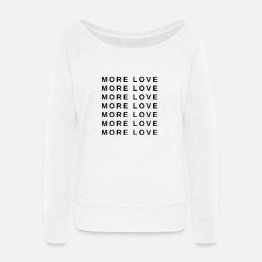 Ripper More love for all - Women's Wide-Neck Sweatshirt
