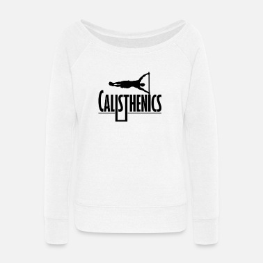 Anabolic Steroids Calisthenics Training human flag fitness - Women's Wide-Neck Sweatshirt