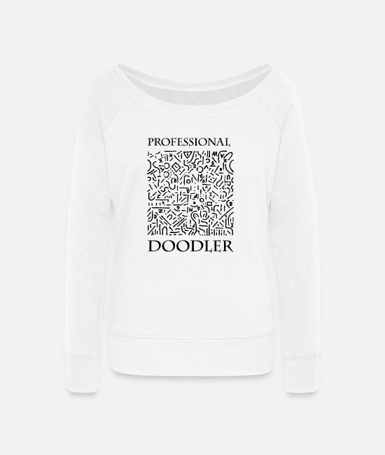Artist Hoodies & Sweatshirts - Professional Doodler - Women's Wide-Neck Sweatshirt white