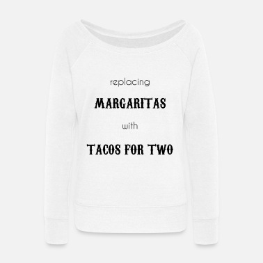 FUNNY Pregnancy Baby Announcement design TACOS - Women's Wide-Neck Sweatshirt