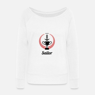 Sailing - Boat - Sailor - Freedom - Women's Wide-Neck Sweatshirt