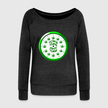 Toke Time Any Time - Women's Wideneck Sweatshirt