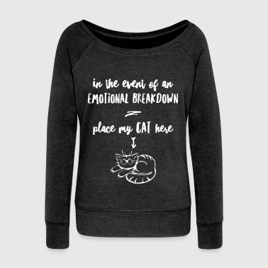 emotional breakdown cat - Women's Wideneck Sweatshirt