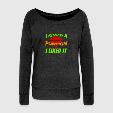 I Kissed A Halloween Pumpkin And I Liked It - Women's Wideneck Sweatshirt