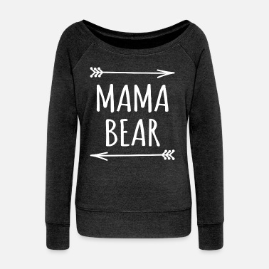 Bear Mama bear arrows t-shirt - Women's Wideneck Sweatshirt