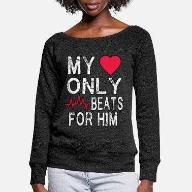 Plus my only beats for him valentines shirt women - Women's Wide-Neck Sweatshirt