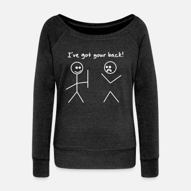 I Got Your Back Stick Figure Funny - Women's Wide-Neck Sweatshirt