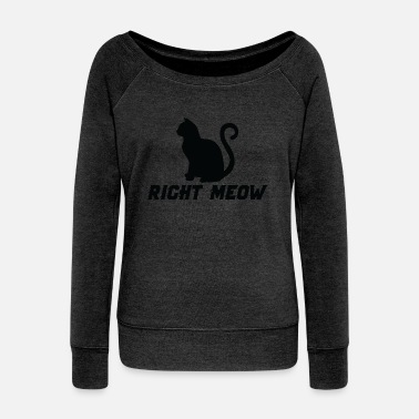 Right Right - Women's Wideneck Sweatshirt