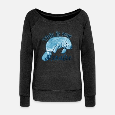 Manatee This Is My Manatee T Shirt - Women's Wideneck Sweatshirt