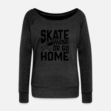 Roller Skating Train Roller Skate Hard Shirt - Women's Wideneck Sweatshirt