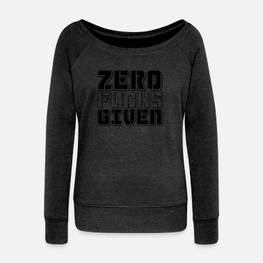 ZERO FUKS GIVEN - Women's Wideneck Sweatshirt