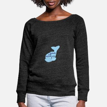 Save Save The Whales - Women's Wide-Neck Sweatshirt