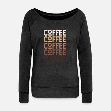 Caffeine Coffee - Women's Wideneck Sweatshirt