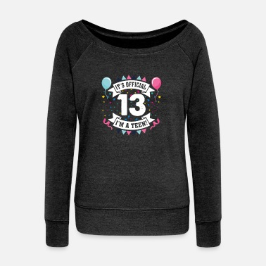 Teens 13th Birthday Teenager Girl Official Teen - Women's Wide-Neck Sweatshirt