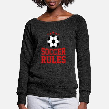 Soccer Ball Soccer Rules Ball , Soccer Player, Soccer Mom - Women's Wide-Neck Sweatshirt