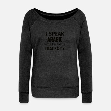 Dialect ARABIC dialect - Women's Wideneck Sweatshirt