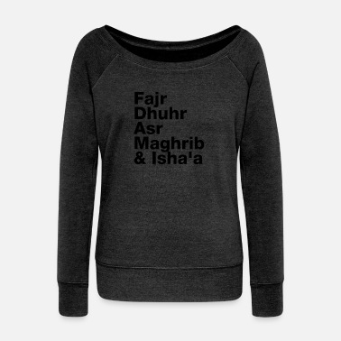 Allah The Five Daily Muslim Prayer Times (Black Letters) - Women's Wideneck Sweatshirt