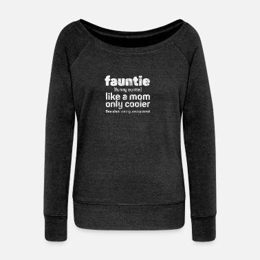 Hey Fauntie - Funny Auntie used look - Women's Wideneck Sweatshirt