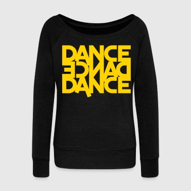 dance dance dance - Women's Wideneck Sweatshirt