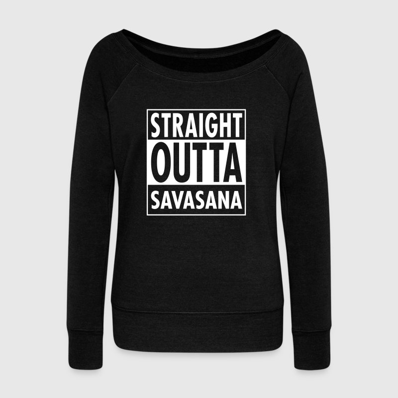 Straight Outta Savasana - Women's Wideneck Sweatshirt