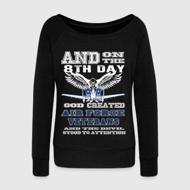 Air Force T shirt And on the 8th day Gog created - Women's Wideneck Sweatshirt