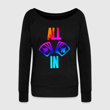 Holdem Poker saying ALL IN with cards colorful - Women's Wideneck Sweatshirt