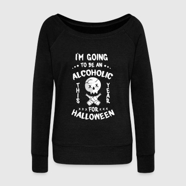 Rum Be An Alcholic For Halloween - Women's Wideneck Sweatshirt