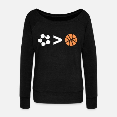Personal Trainer Soccer > better bigger greater Basketball Gift Fun - Women's Wideneck Sweatshirt