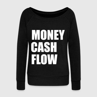 Money Cash Flow - Women's Wideneck Sweatshirt