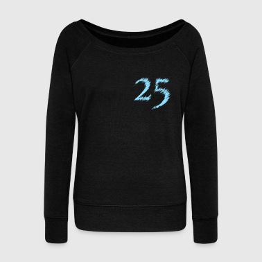 Twenty Five - Women's Wideneck Sweatshirt
