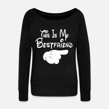 Pointing Left This Is My Bestfriend (Pointing Left) - Women's Wideneck Sweatshirt