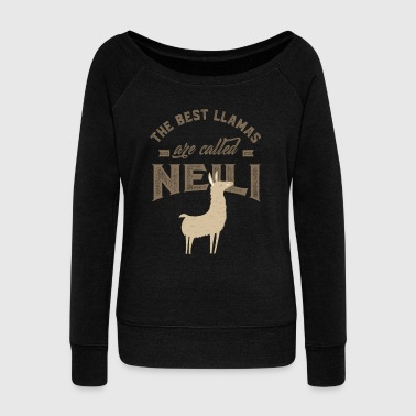 First THE BEST LLAMAS ARE CALLED NEILI - Women's Wideneck Sweatshirt