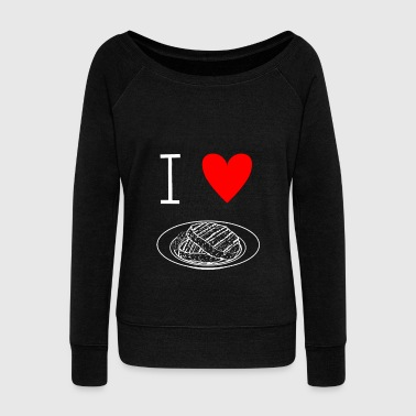 I love steak - I love steak - Women's Wideneck Sweatshirt