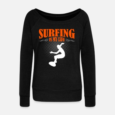 Life Saver Surfing Is My Life - Women's Wideneck Sweatshirt
