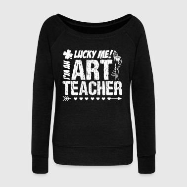 I'm An Art Teacher Shirt - Women's Wideneck Sweatshirt