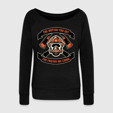 Heroin The Hotter You Get The Faster We Come | Saying - Women's Wideneck Sweatshirt