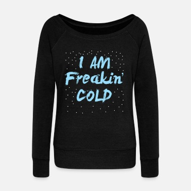Weather Cold Weather winter gift - Women's Wideneck Sweatshirt