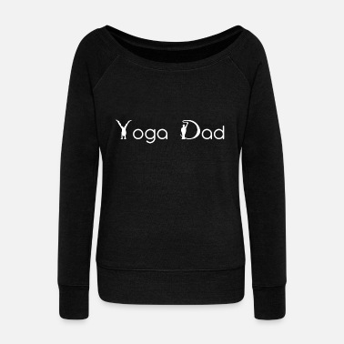 Best Dad Yoga Dad - Women's Wideneck Sweatshirt
